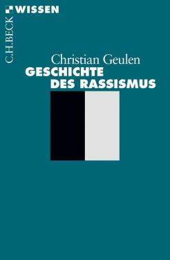 Christian Geulen: Geschichte des Rassismus