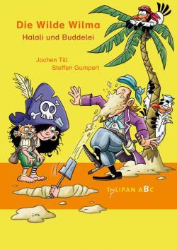 Jochen Till, Steffen Gumpert: Die Wilde Wilma - Halali und Buddelei